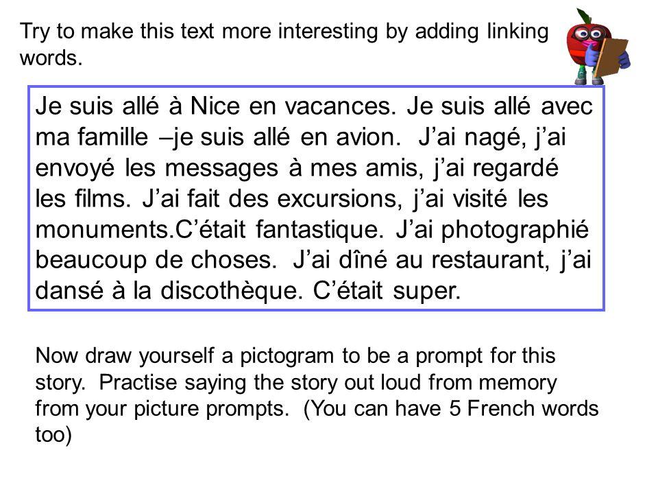 Travaillé avec un texte plus long au passé compris construit un texte prononcé bien Nous avons...