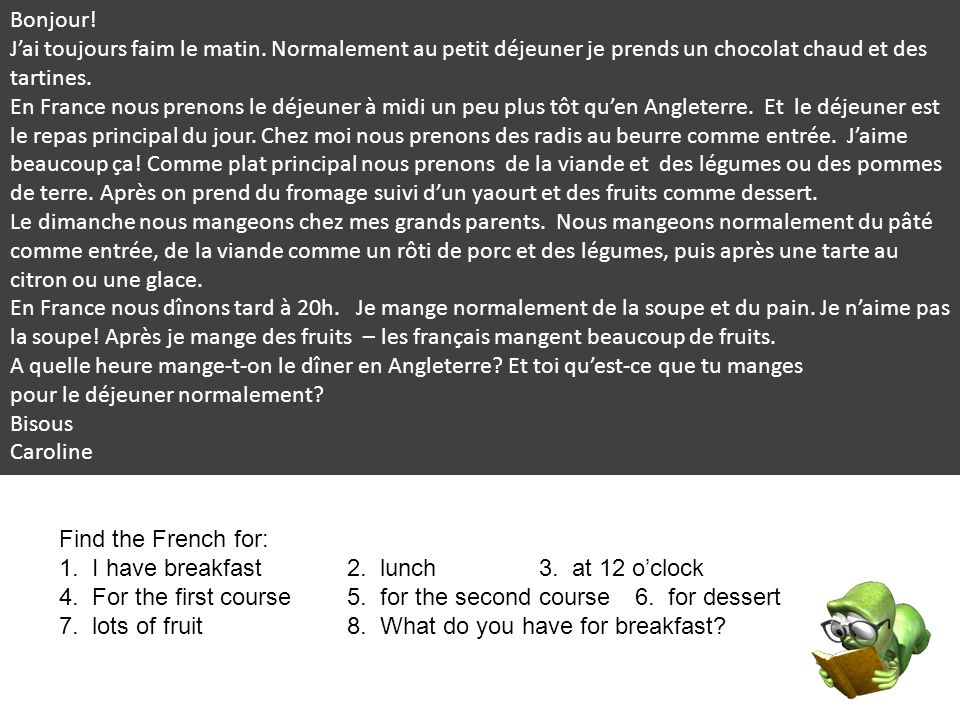True or false.1. She eats a cooked breakfast.2. In France lunch is usually at midday.
