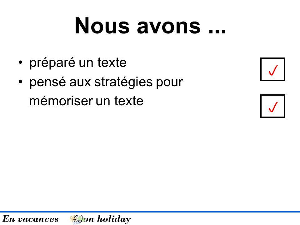 préparé un texte pensé aux stratégies pour mémoriser un texte Nous avons... En vacances on holiday