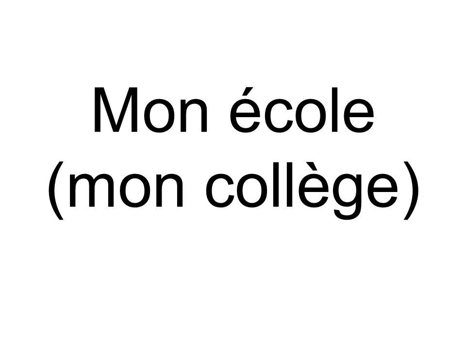 Mon école (mon collège)