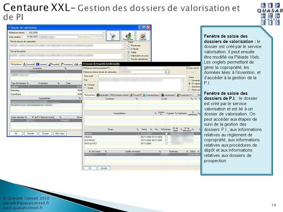 © QUASAR Conseil 2010 pleiade@quasarconseil.fr www.quasarconseil.fr 14 Fenêtre de saisie des dossiers de valorisation : le dossier est créé par le ser