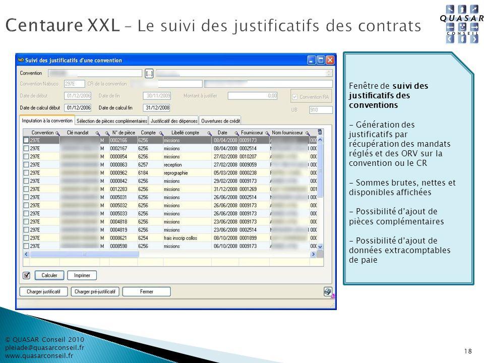 © QUASAR Conseil 2010 pleiade@quasarconseil.fr www.quasarconseil.fr Fenêtre de suivi des justificatifs des conventions - Génération des justificatifs