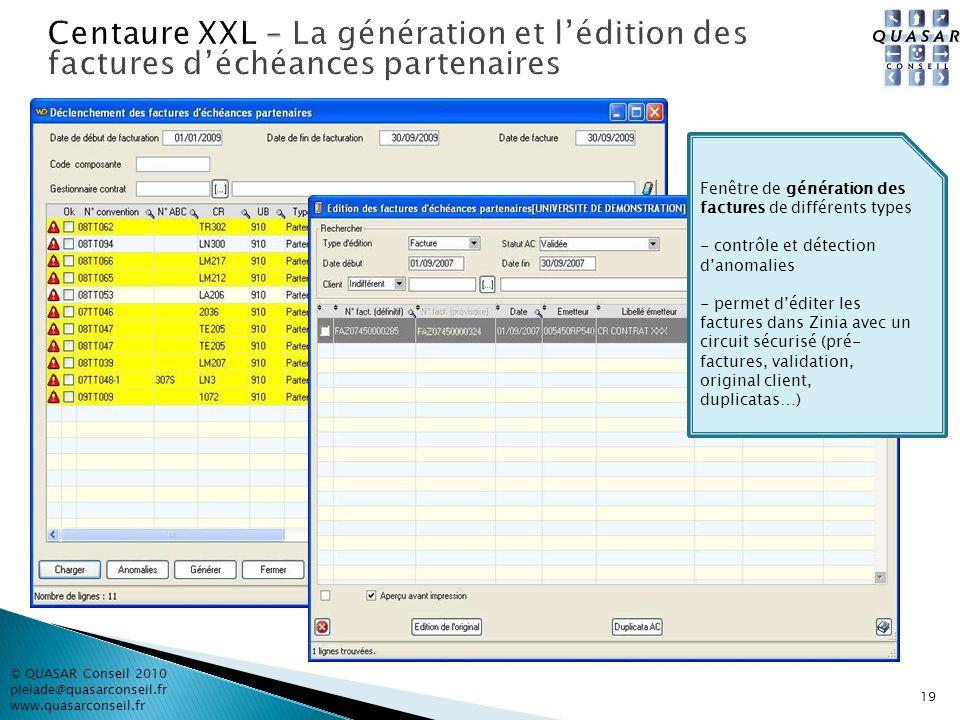 © QUASAR Conseil 2010 pleiade@quasarconseil.fr www.quasarconseil.fr 19 Fenêtre de génération des factures de différents types - contrôle et détection