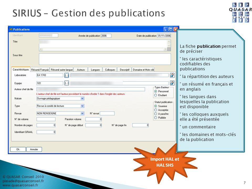 7 © QUASAR Conseil 2010 pleiade@quasarconseil.fr www.quasarconseil.fr La fiche publication permet de préciser ° les caractéristiques codifiables des p