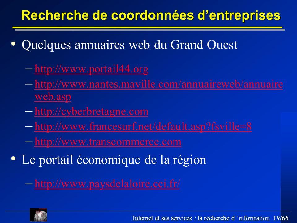 Internet et ses services : la recherche d information 19/66 Quelques annuaires web du Grand Ouest – http://www.portail44.org http://www.portail44.org