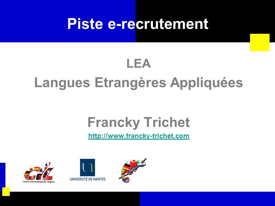 Piste e-recrutement LEA Langues Etrangères Appliquées Francky Trichet http://www.francky-trichet.com