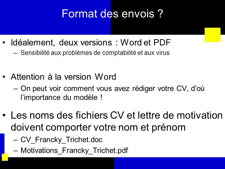 Format des envois ? Idéalement, deux versions : Word et PDF –Sensibilité aux problèmes de comptabilité et aux virus Attention à la version Word –On pe
