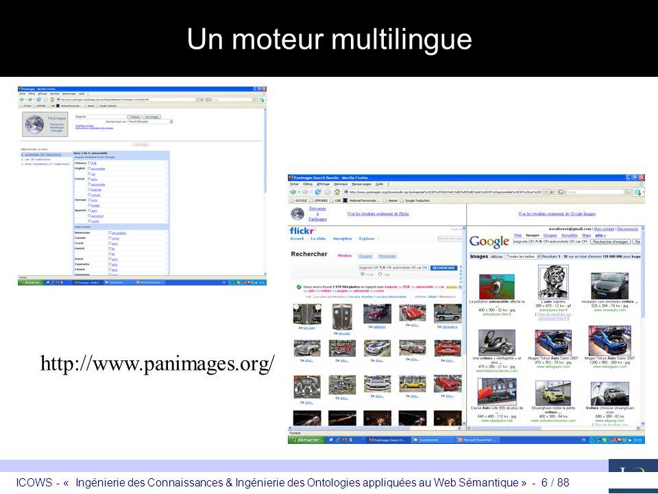ICOWS - « Ingénierie des Connaissances & Ingénierie des Ontologies appliquées au Web Sémantique » - 6 / 88 Un moteur multilingue http://www.panimages.