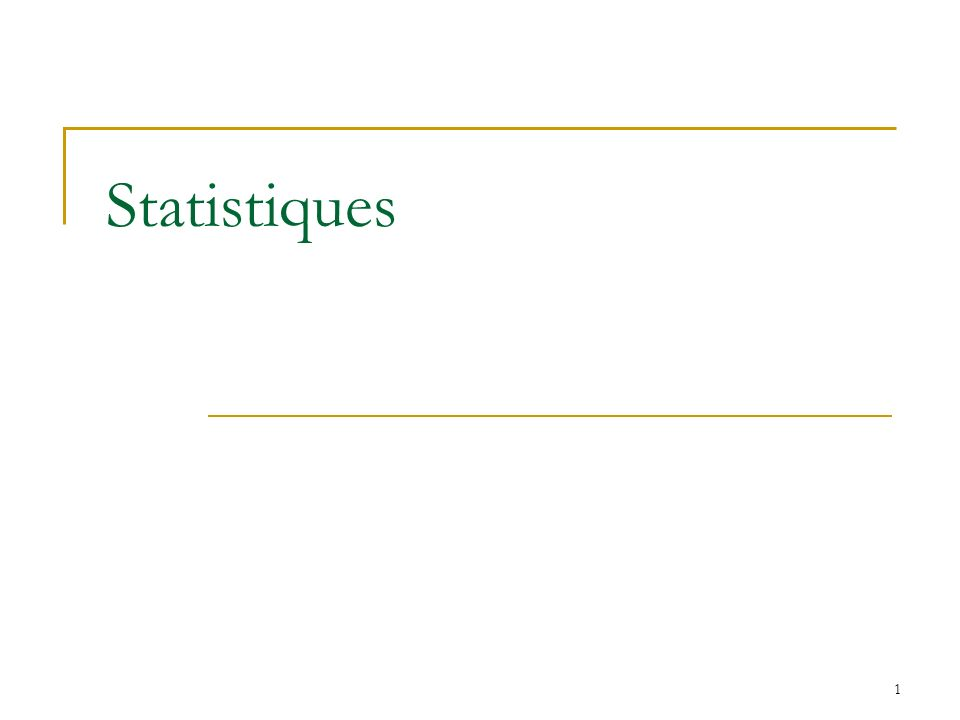 1 Statistiques