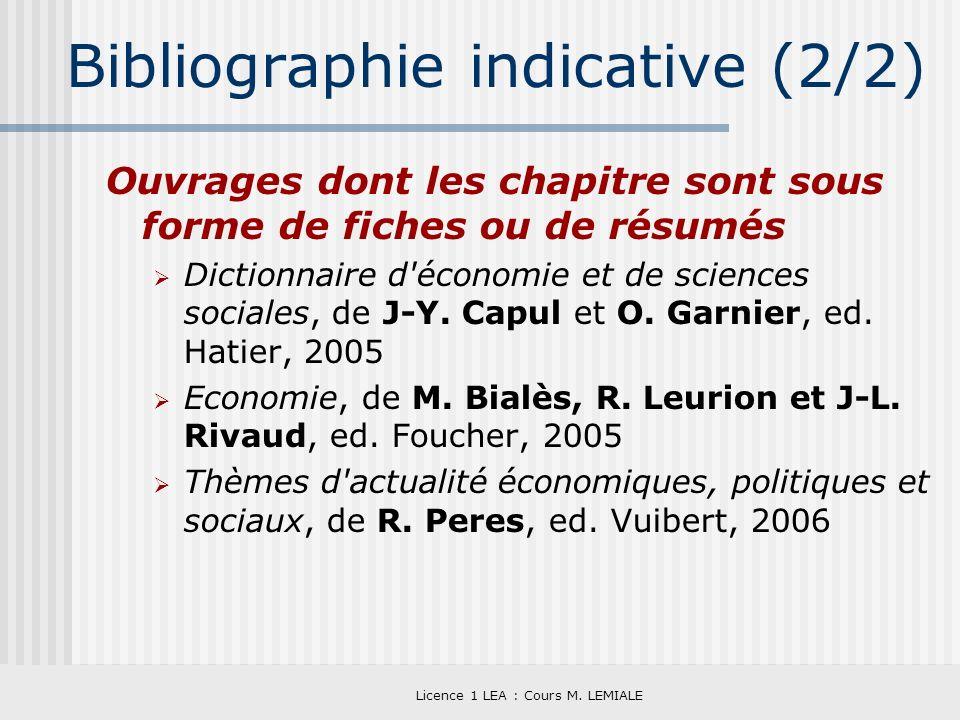 Licence 1 LEA : Cours M. LEMIALE Bibliographie indicative (2/2) Ouvrages dont les chapitre sont sous forme de fiches ou de résumés Dictionnaire d'écon