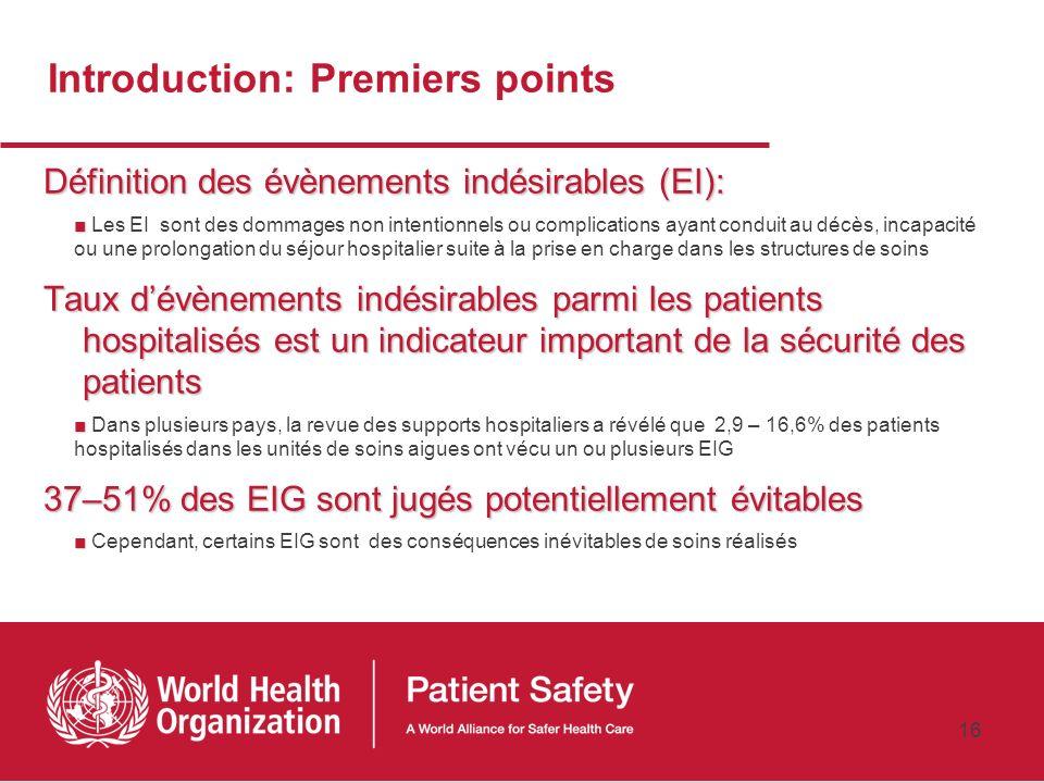 15 4: Introduction: Details de létude Référence Complète Baker GR, Norton PG, Flintoft V, et al. The Canadian Adverse Events Study: the incidence of a