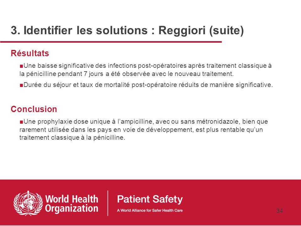 33 3. Identifier les solutions : Reggiori Méthodes Dans un hôpital rural en Ouganda, 850 patients ayant subi une intervention chirurgicale évalués de