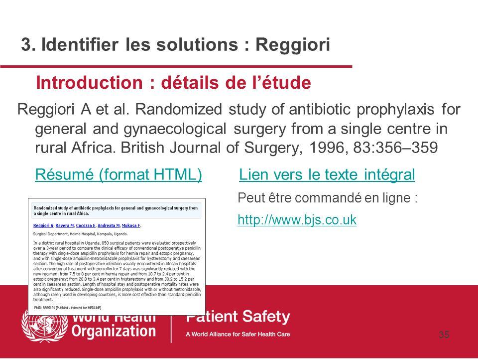 34 3. Identifier les solutions : Reggiori (suite) Résultats Une baisse significative des infections post-opératoires après traitement classique à la p