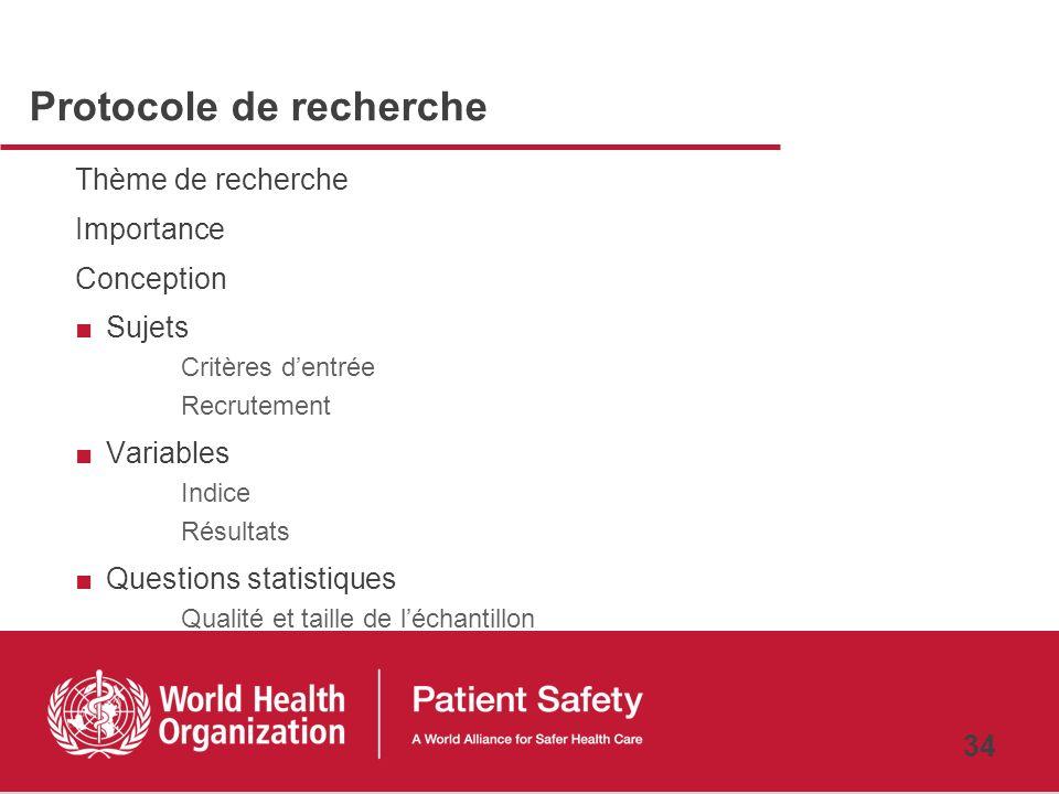 33 Compétences supplémentaires bénéfiques Epidémiologie et biostatistique Gestion des données Méthodes de recherche Rédaction, diffusion des résultats
