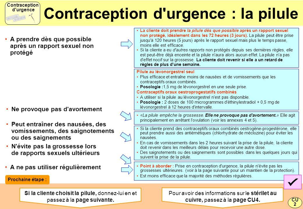 La cliente doit prendre la pilule dès que possible après un rapport sexuel non protégé, idéalement dans les 72 heures (3 jours). La pilule peut être p