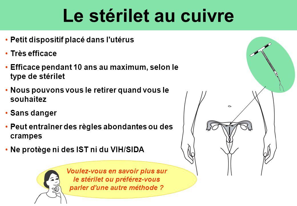 Le stérilet au cuivre Voulez-vous en savoir plus sur le stérilet ou préférez-vous parler d'une autre méthode ? Petit dispositif placé dans l'utérus Tr
