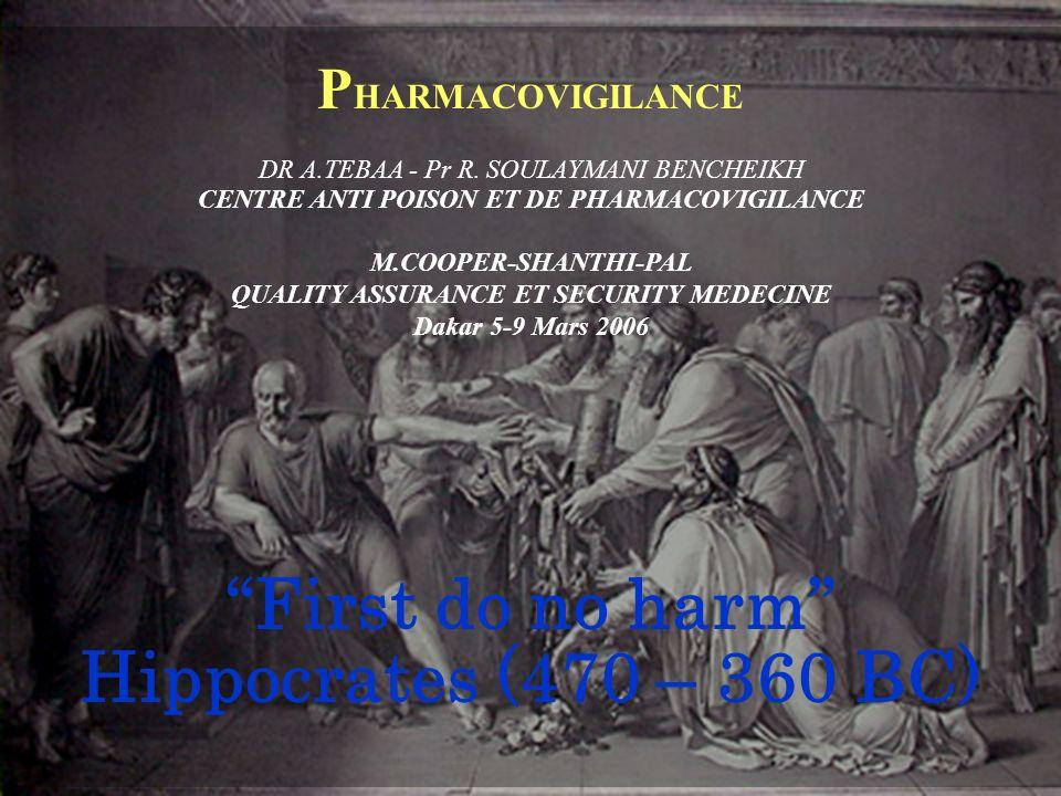 World Health Organization 1 P HARMACOVIGILANCE DR A.TEBAA - Pr R. SOULAYMANI BENCHEIKH CENTRE ANTI POISON ET DE PHARMACOVIGILANCE M.COOPER-SHANTHI-PAL
