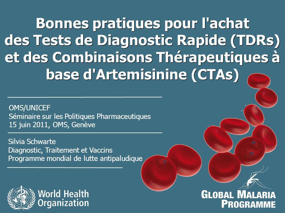Bonnes pratiques pour l'achat des Tests de Diagnostic Rapide (TDRs) et des Combinaisons Thérapeutiques à base d'Artemisinine (CTAs) Silvia Schwarte Di