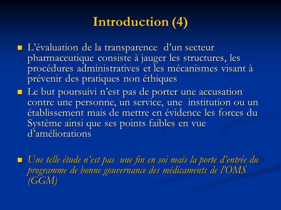 Introduction (4) Lévaluation de la transparence dun secteur pharmaceutique consiste à jauger les structures, les procédures administratives et les méc