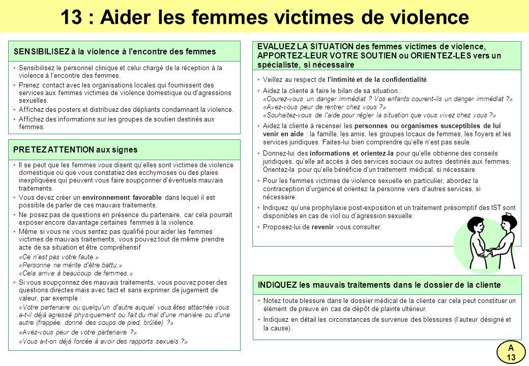 13 : Aider les femmes victimes de violence Sensibilisez le personnel clinique et celui chargé de la réception à la violence à l encontre des femmes.