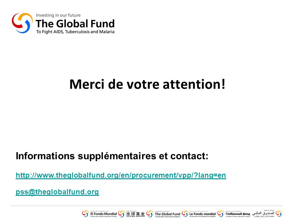 GLOBAL FUND CORE PRESENTATION SET © Voluntary Pooled Procurement (June 2010) Merci de votre attention.
