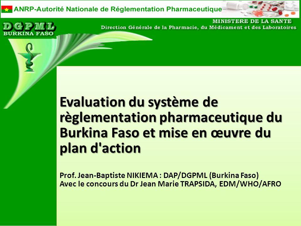 Evaluation du système de règlementation pharmaceutique du Burkina Faso et mise en œuvre du plan d'action Evaluation du système de règlementation pharm