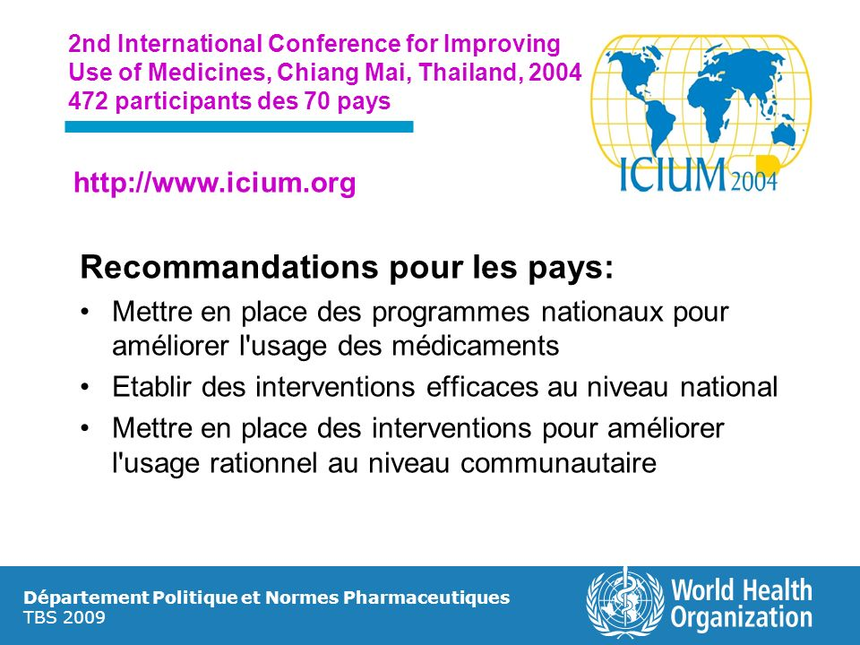 Département Politique et Normes Pharmaceutiques TBS 2009 2nd International Conference for Improving Use of Medicines, Chiang Mai, Thailand, 2004 472 p