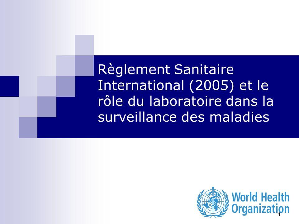 1 Règlement Sanitaire International (2005) et le rôle du laboratoire dans la surveillance des maladies