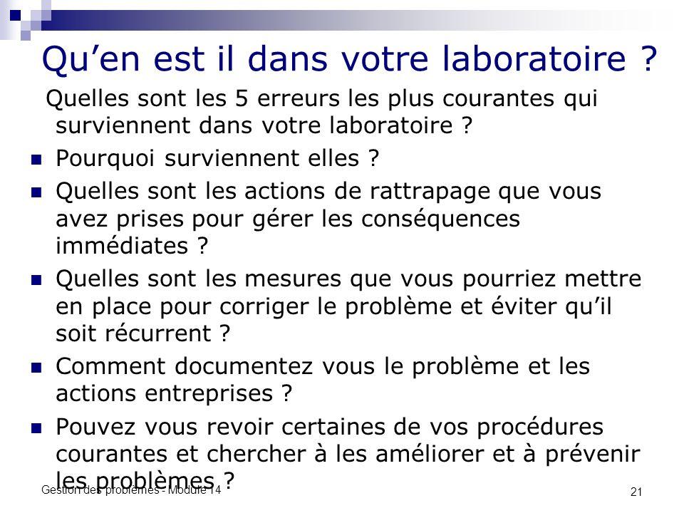 21 Gestion des problèmes - Module 14 Quen est il dans votre laboratoire ? Quelles sont les 5 erreurs les plus courantes qui surviennent dans votre lab