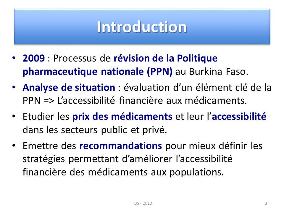 IntroductionIntroduction 2009 : Processus de révision de la Politique pharmaceutique nationale (PPN) au Burkina Faso. Analyse de situation : évaluatio