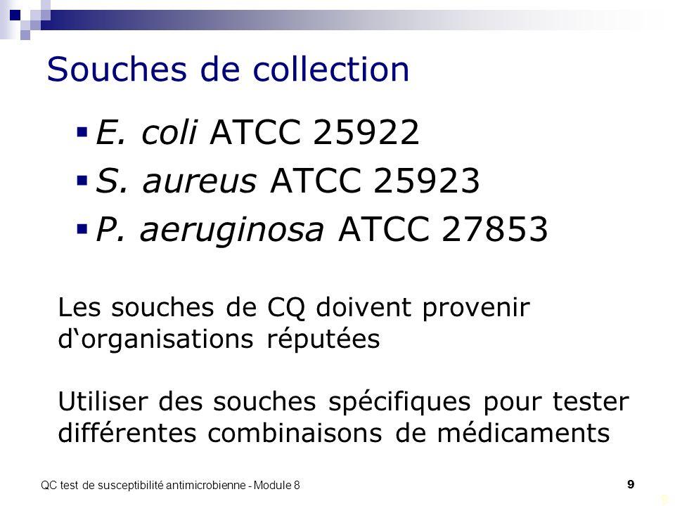 QC test de susceptibilité antimicrobienne - Module 8 10 Sélection dune colonie à tester 10