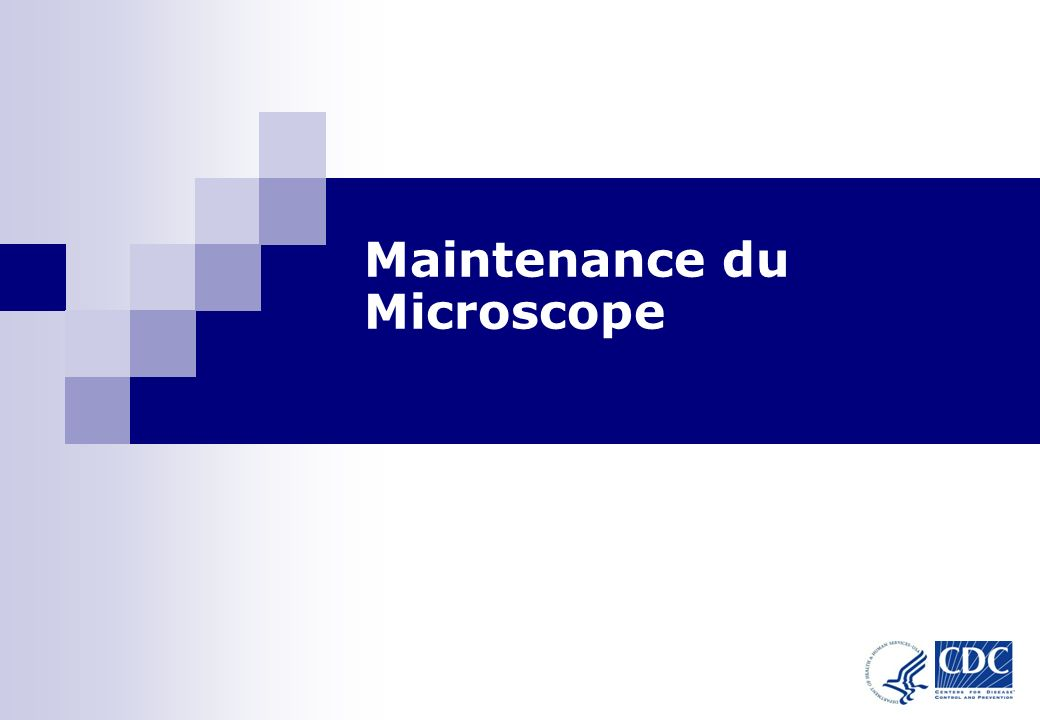 1 Maintenance du Microscope