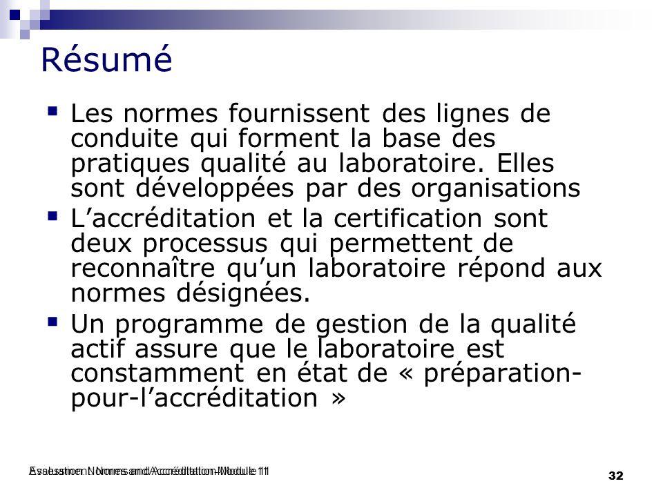 Evaluation: Normes and Accréditation-Module 11 32 Assessment: Norms and Accréditation-Module 11 32 Résumé Les normes fournissent des lignes de conduit