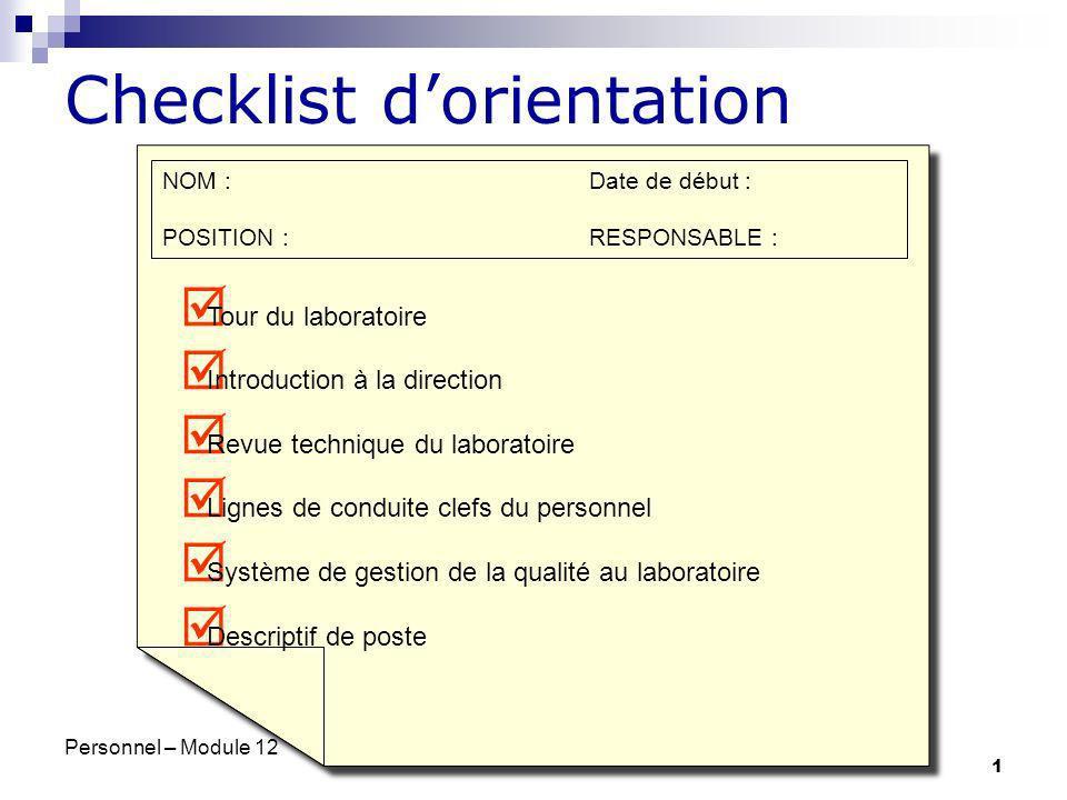Personnel – Module 12 1 Checklist dorientation Tour du laboratoire Introduction à la direction Revue technique du laboratoire Lignes de conduite clefs