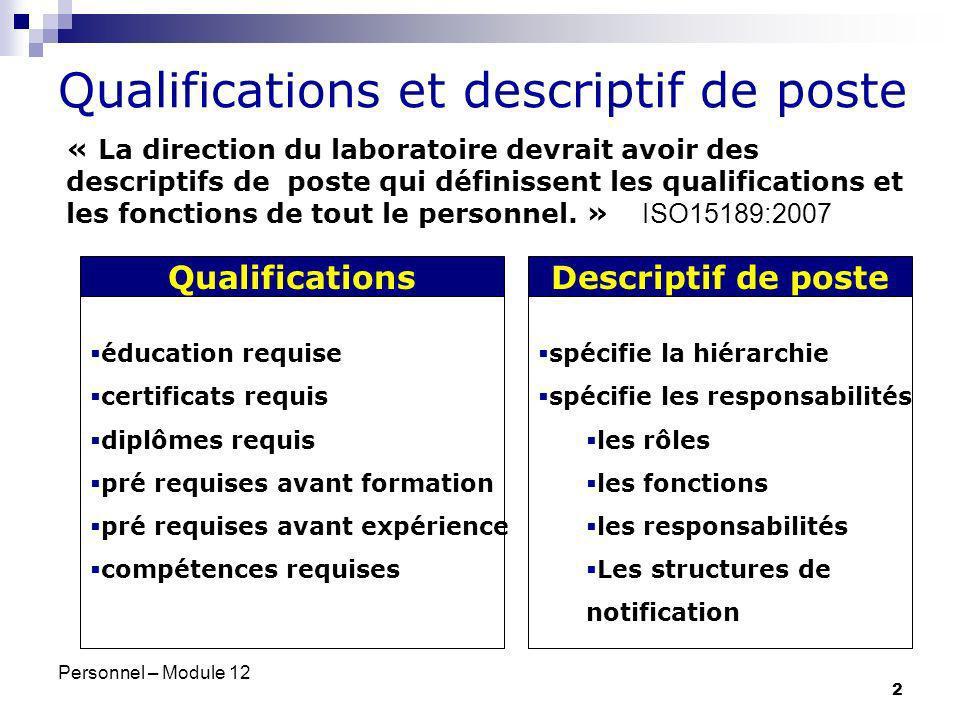 Personnel – Module 12 2 Qualifications et descriptif de poste « La direction du laboratoire devrait avoir des descriptifs de poste qui définissent les