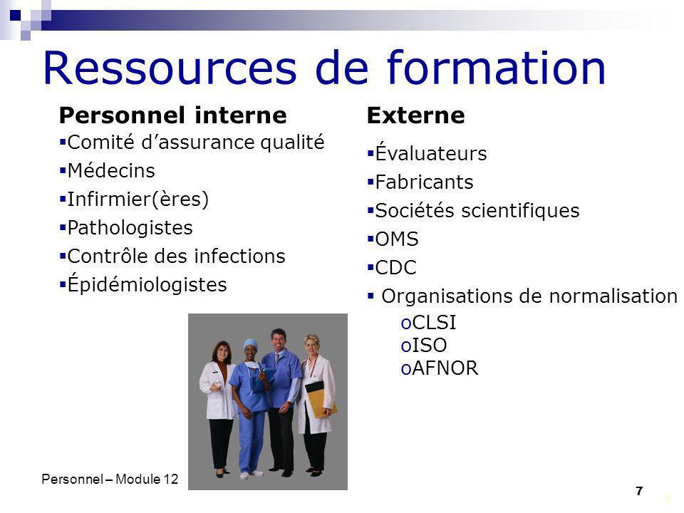 Personnel – Module 12 8 Causes dune performance médiocre Personnelles : problème de santé distractions mauvaise compréhension manque de/mauvaise communication