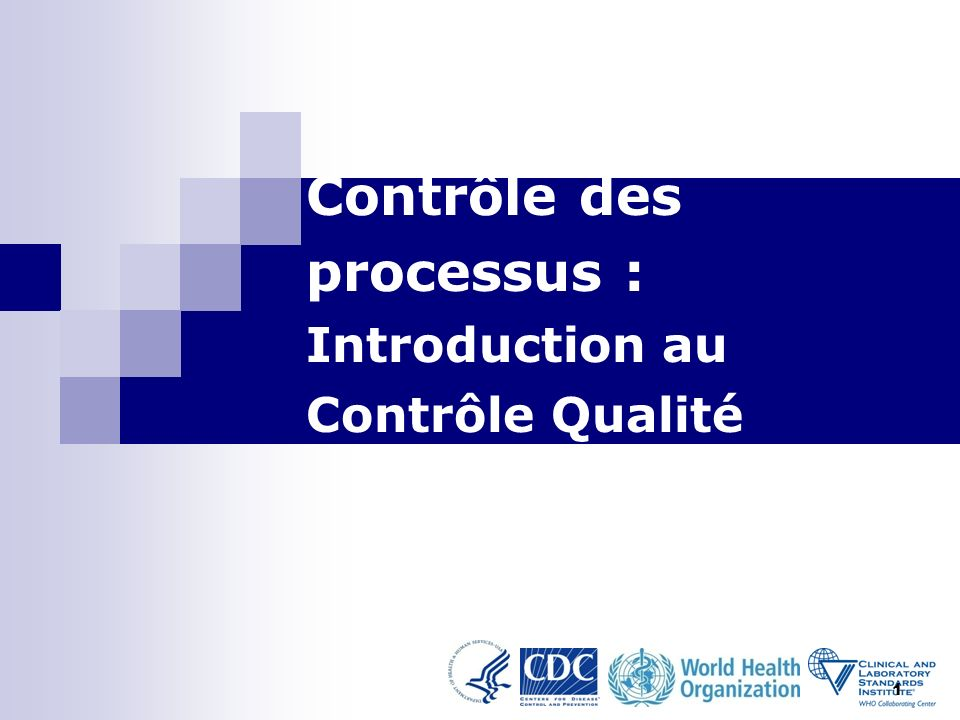 1 Contrôle des processus : Introduction au Contrôle Qualité