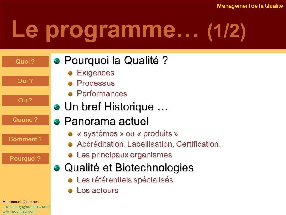 Management de la Qualité Emmanuel Delannoy e.delannoy@noolithic.com www.noolithic.com Le programme… (1/2) Pourquoi la Qualité ? ExigencesProcessusPerf