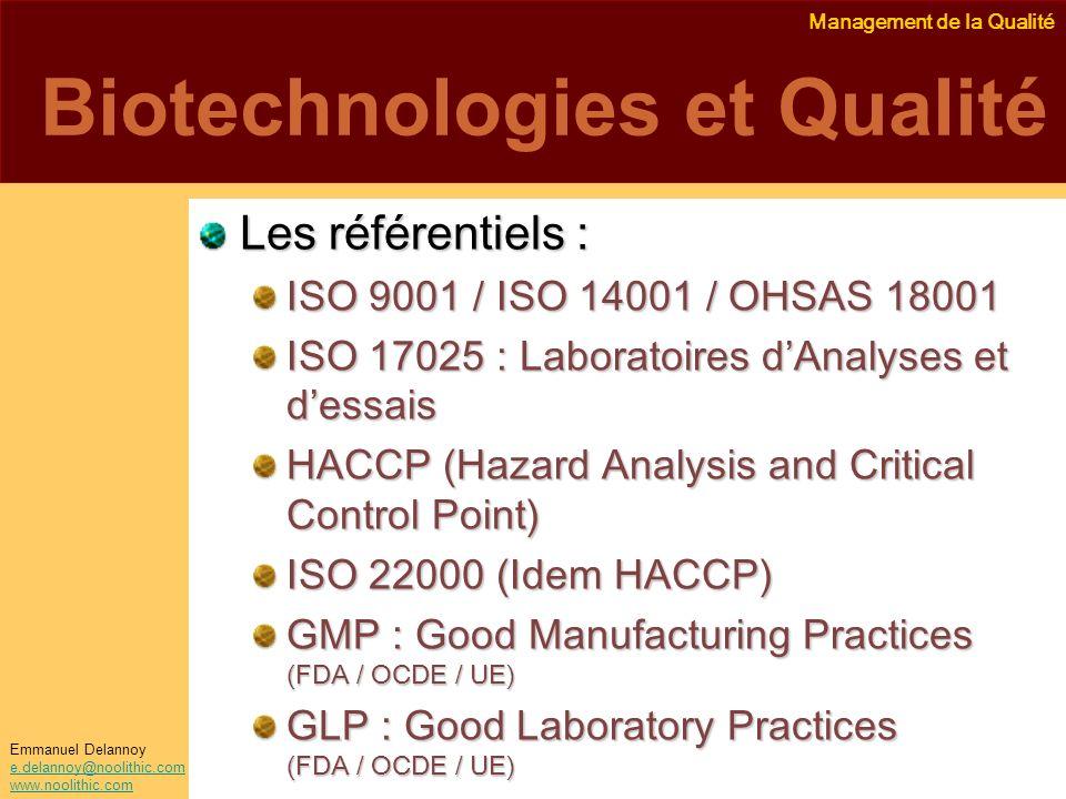 Management de la Qualité Emmanuel Delannoy e.delannoy@noolithic.com www.noolithic.com Biotechnologies et Qualité Les référentiels : ISO 9001 / ISO 140