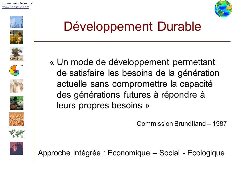 Emmanuel Delannoy www.noolithic.com Développement Durable « Un mode de développement permettant de satisfaire les besoins de la génération actuelle sa