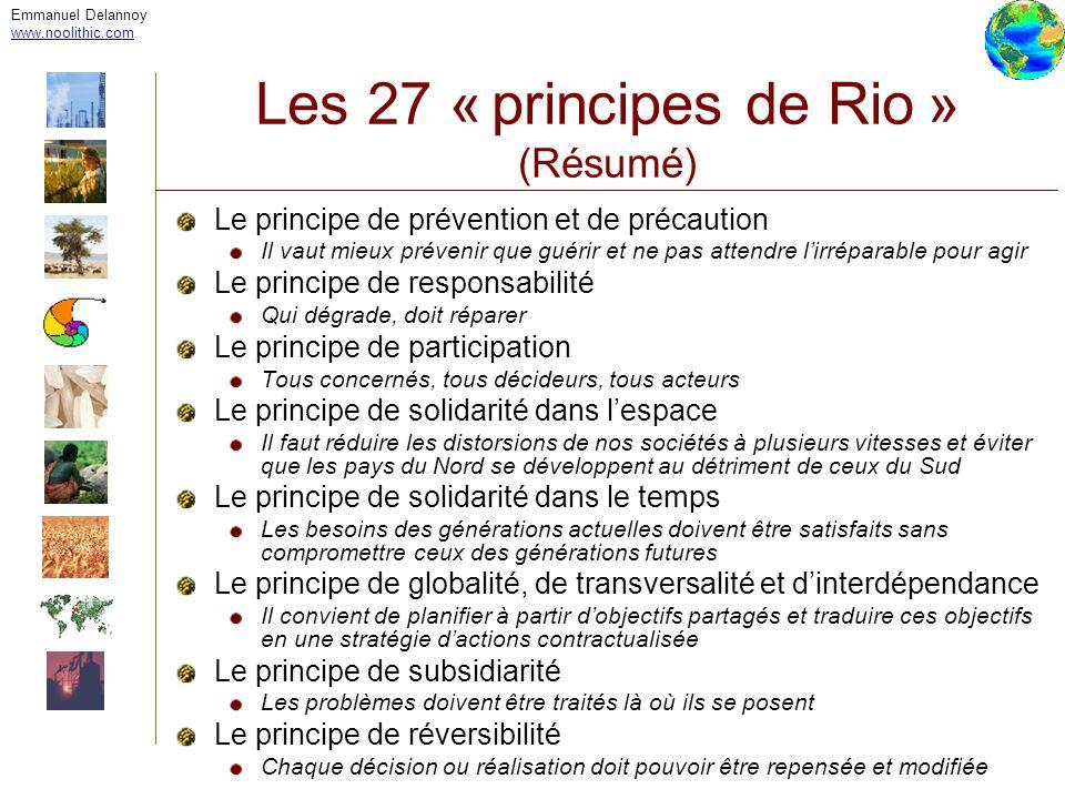 Emmanuel Delannoy www.noolithic.com Les 27 « principes de Rio » (Résumé) Le principe de prévention et de précaution Il vaut mieux prévenir que guérir