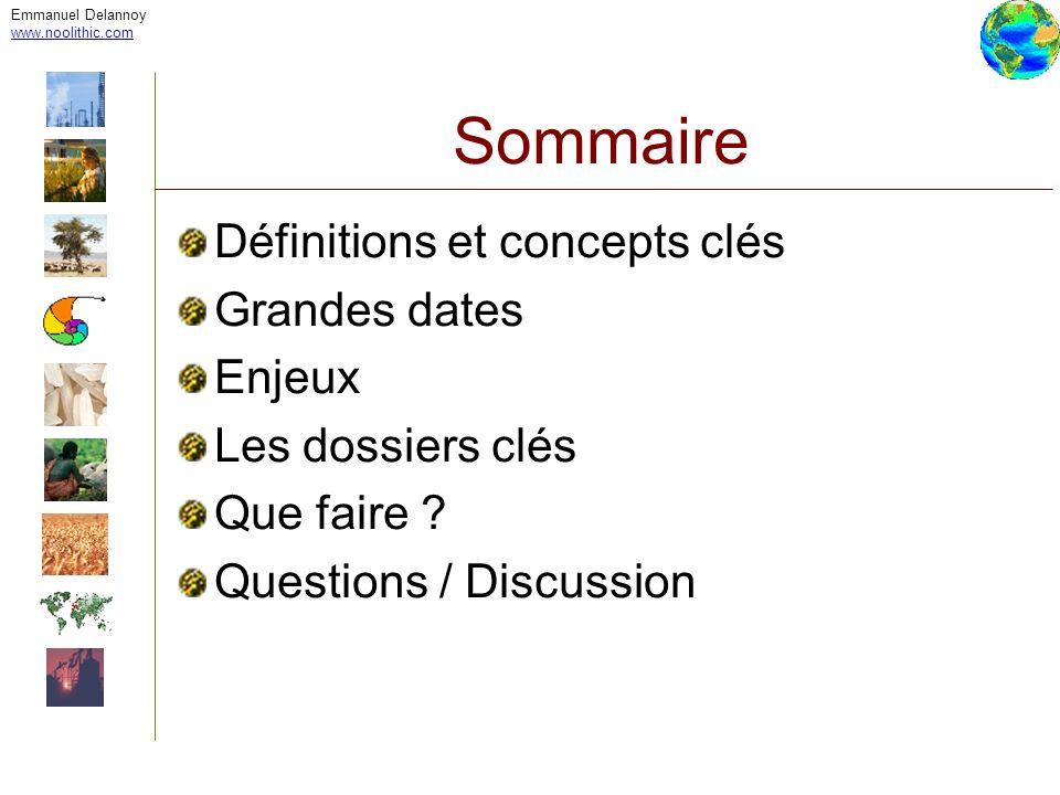 Emmanuel Delannoy www.noolithic.com Sommaire Définitions et concepts clés Grandes dates Enjeux Les dossiers clés Que faire ? Questions / Discussion