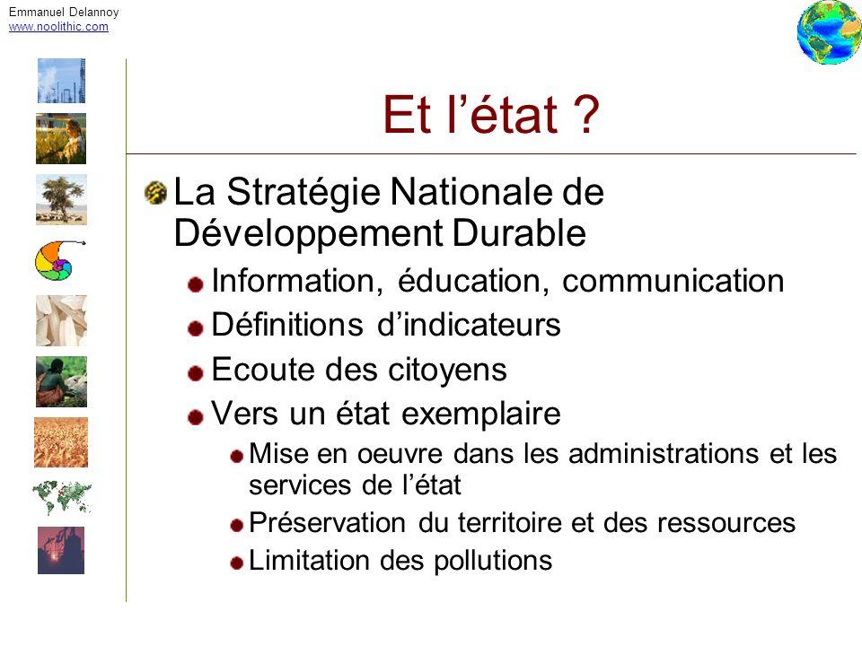 Emmanuel Delannoy www.noolithic.com Et létat ? La Stratégie Nationale de Développement Durable Information, éducation, communication Définitions dindi