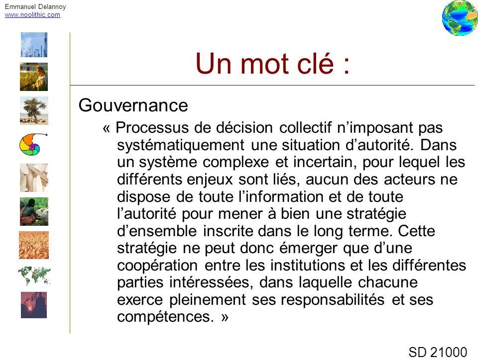 Emmanuel Delannoy www.noolithic.com Un mot clé : Gouvernance « Processus de décision collectif nimposant pas systématiquement une situation dautorité.