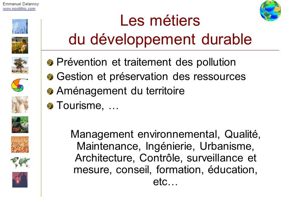 Emmanuel Delannoy www.noolithic.com Les métiers du développement durable Prévention et traitement des pollution Gestion et préservation des ressources