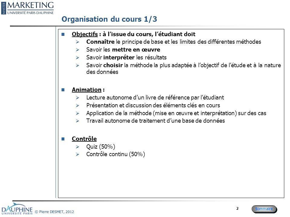 Sommaire © Pierre DESMET, 2012 3 Organisation du cours 2/3 Lecture obligatoire des chapitres avant chaque séance Jolibert A.