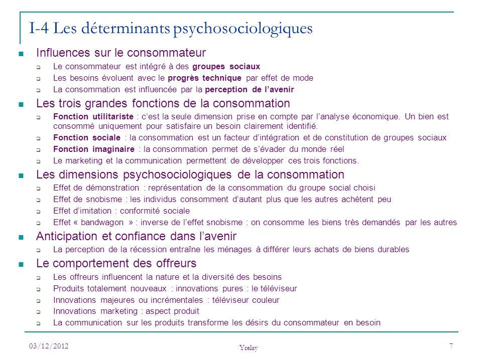 03/12/2012 Yrelay 7 Influences sur le consommateur Le consommateur est intégré à des groupes sociaux Les besoins évoluent avec le progrès technique pa