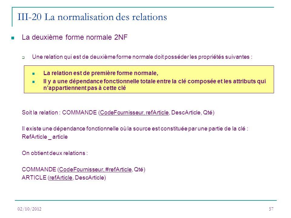 La deuxième forme normale 2NF Une relation qui est de deuxième forme normale doit posséder les propriétés suivantes : La relation est de première form