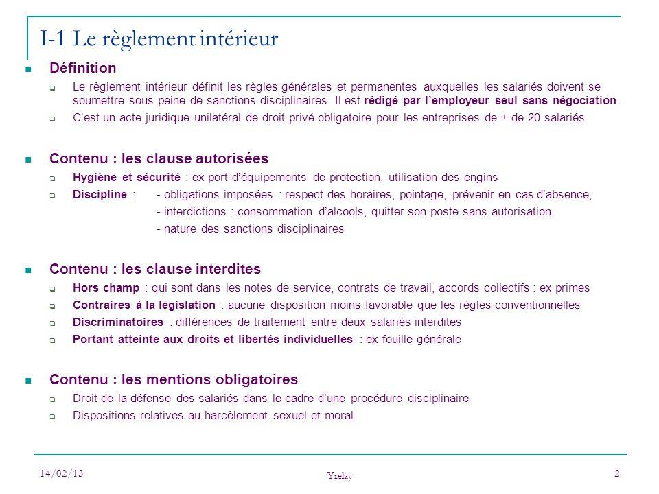 14/02/13 Yrelay 2 Définition Le règlement intérieur définit les règles générales et permanentes auxquelles les salariés doivent se soumettre sous pein