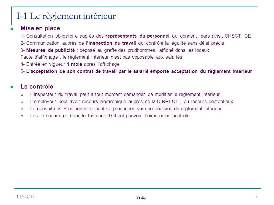 14/02/13 Yrelay 3 Mise en place 1- Consultation obligatoire auprès des représentants du personnel qui donnent leurs avis : CHSCT, CE 2- Communication